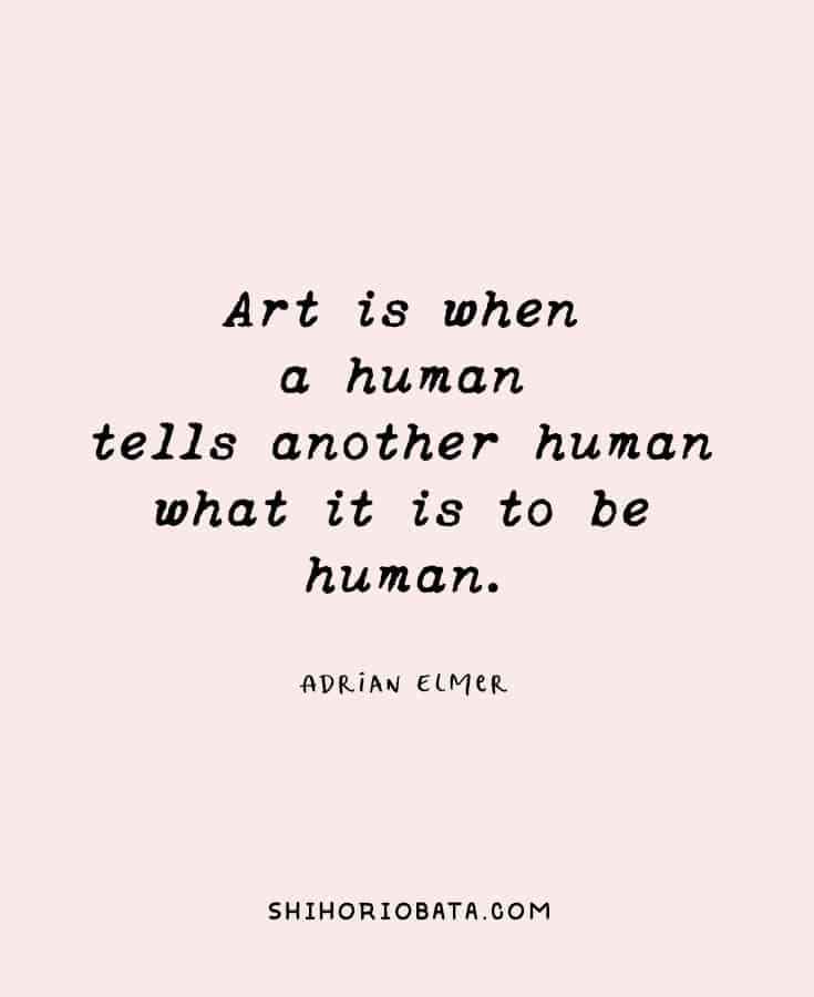 Art Quotes - art is when a human