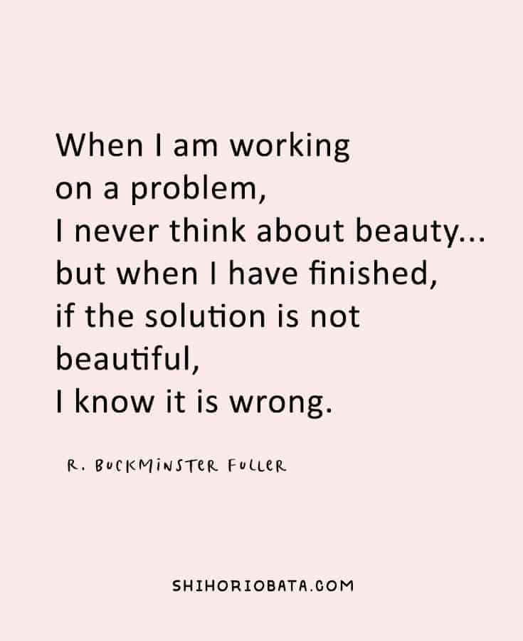 Art Quotes - if the solution is not beautiful