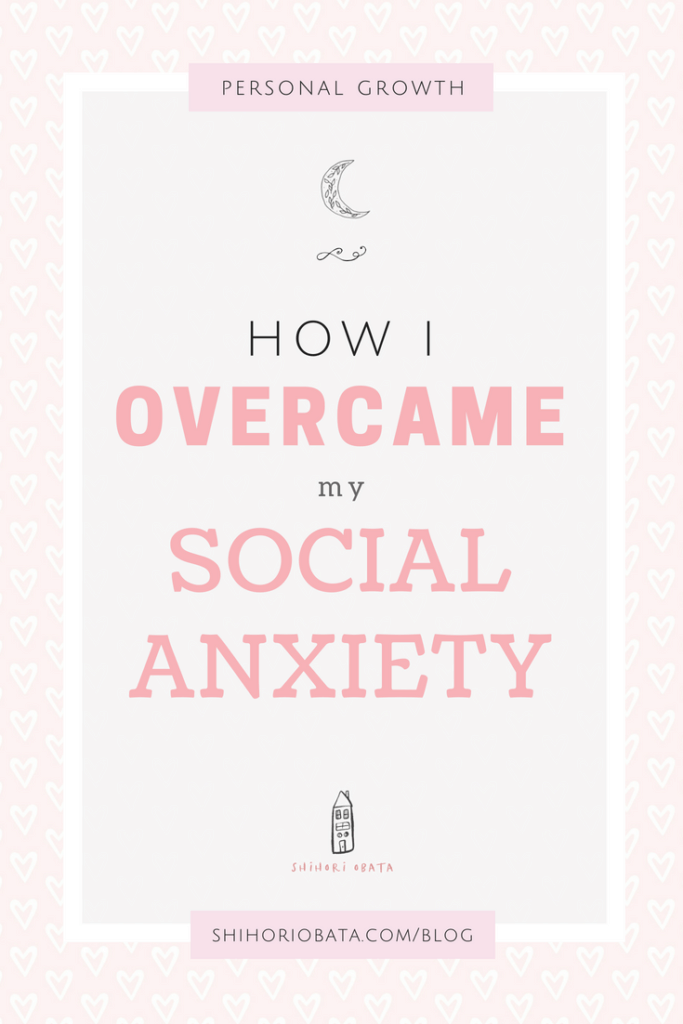 How I Overcame Social Anxiety: My story of how I overcame social anxiety disorder for good