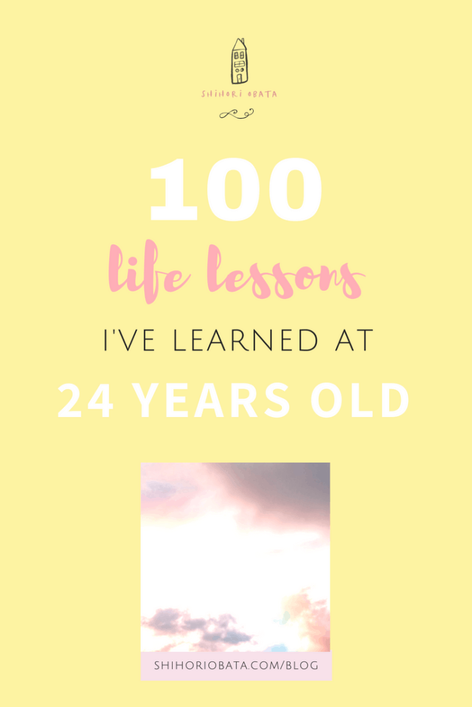 100 Life Lessons I Have Learned at 24 Years Old