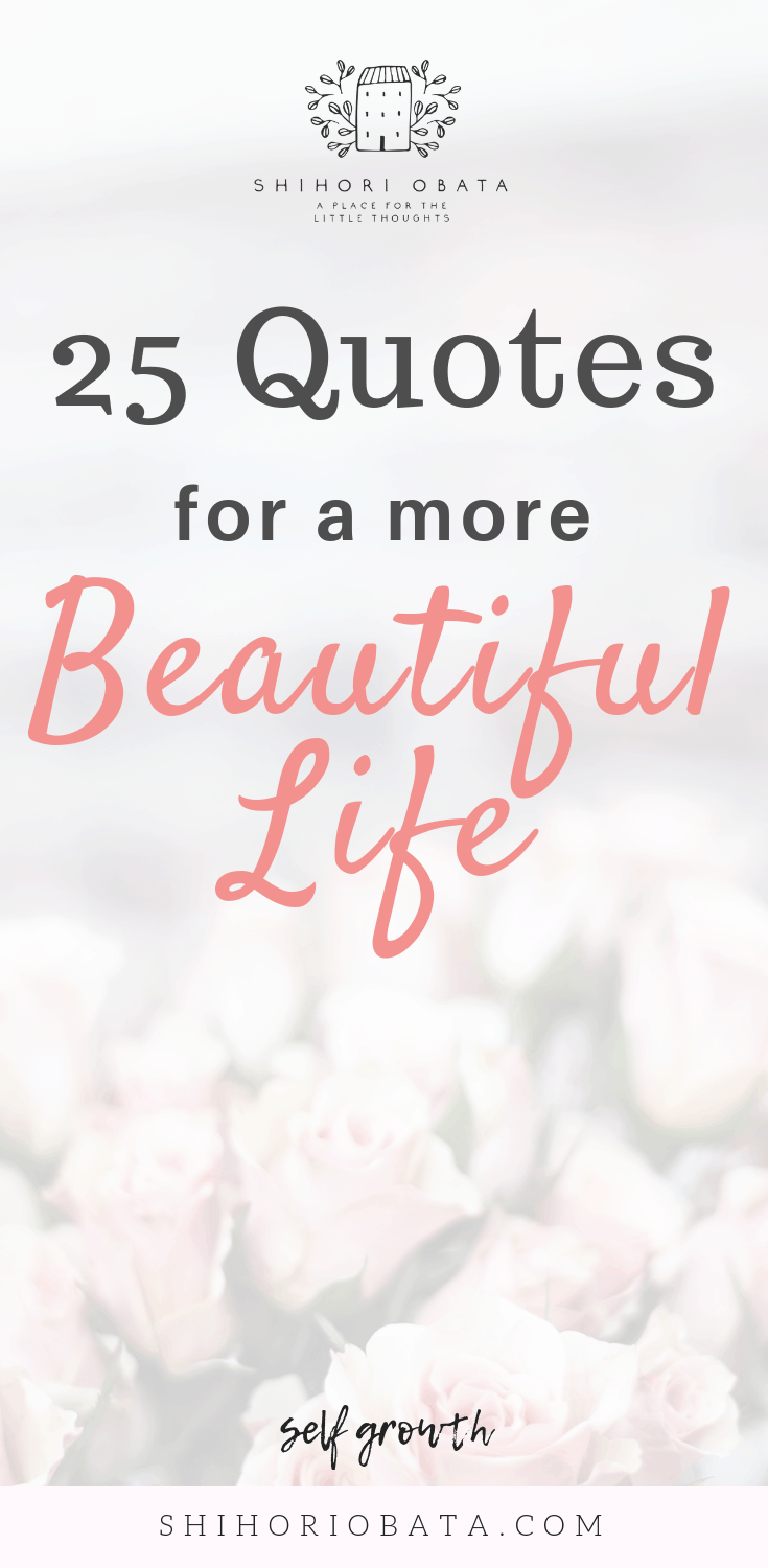 25 Short Inspirational Quotes for a more positive, beautiful life #quotes #inspirationalquotes