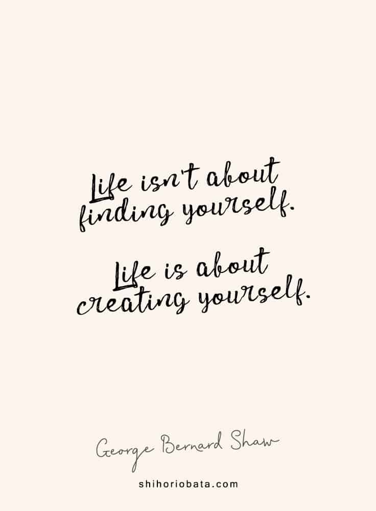 Life isn't about finding yourself - Short inspirational Quotes
