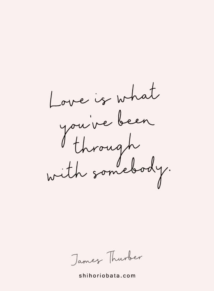 Short love quotes - love is what you've been through with somebody