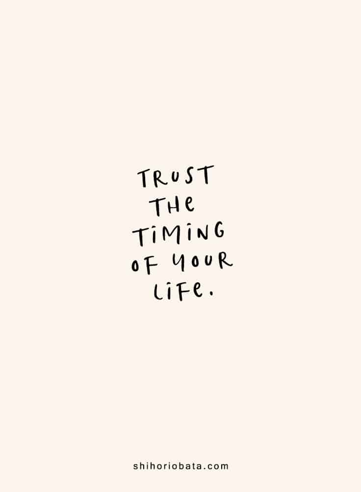 Trust the timing of your life - Short Inspirational Quotes