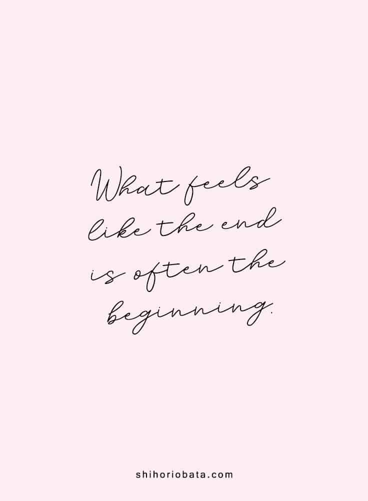 What feels like the end is often the beginning - Short inspirational quotes