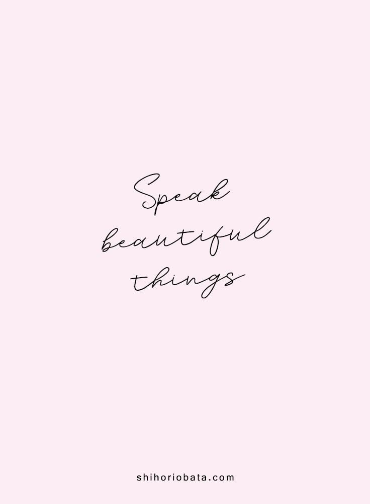 Speak Beautiful Things Quote