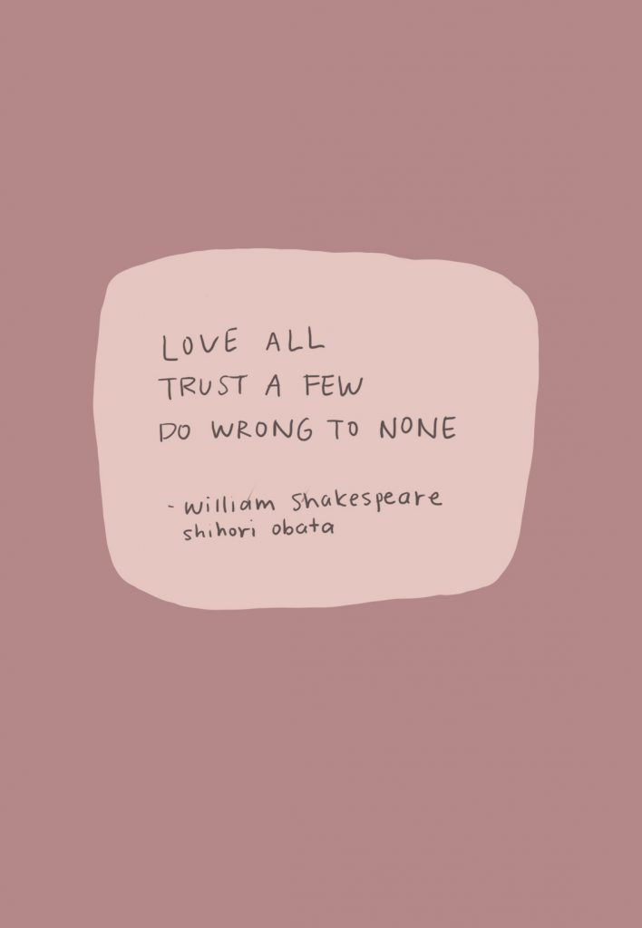 love all trust a few do wrong to none - quote