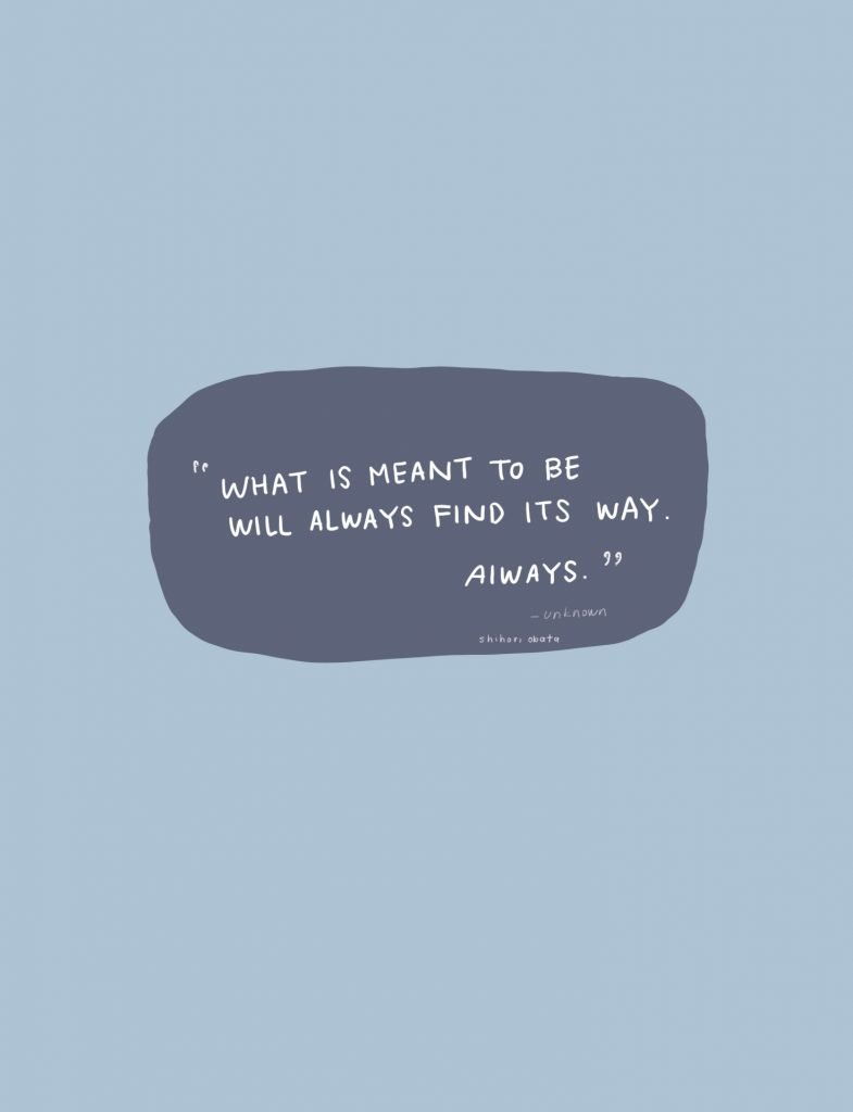 what is meant to be will always find its way