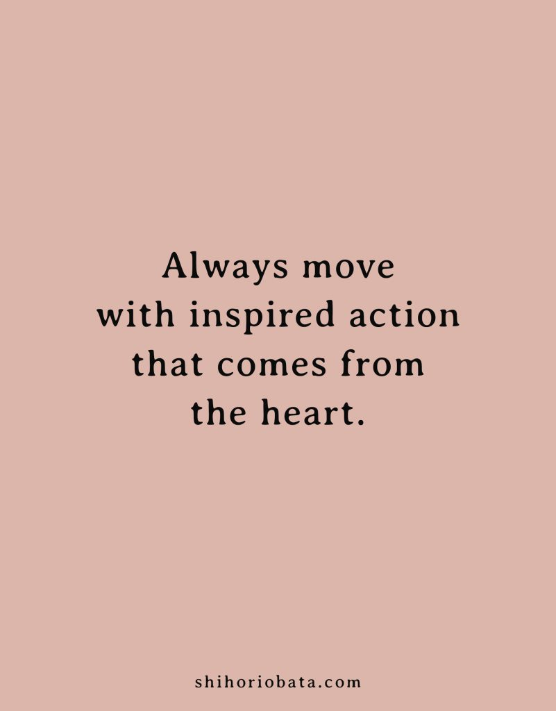 always move with inspired action