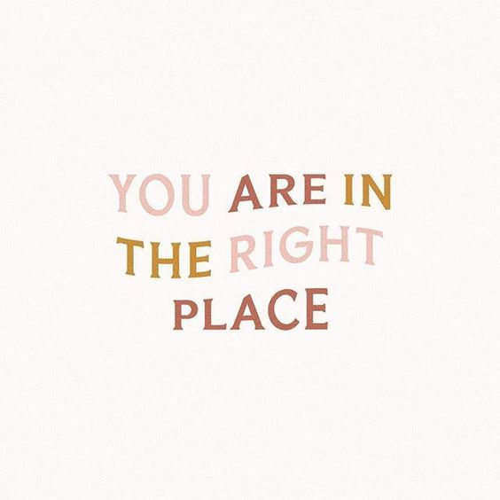 You are in the right place quote