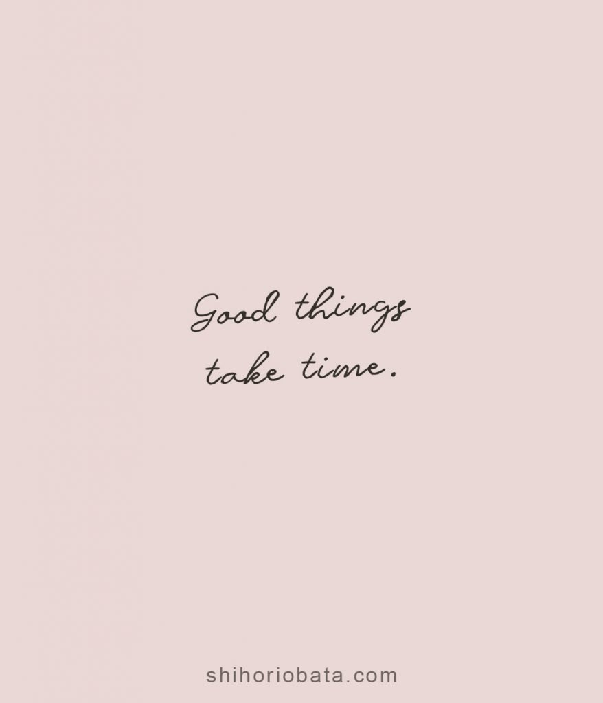good things take time short quotes