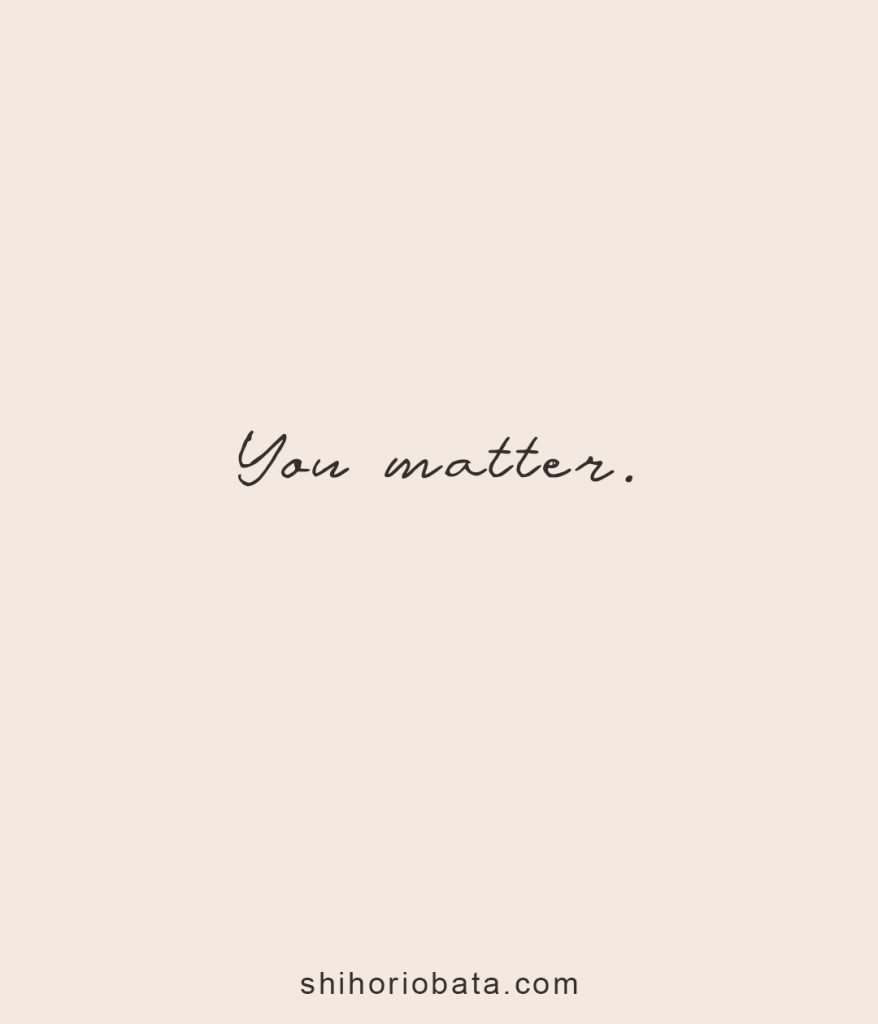you matter positive short quotes