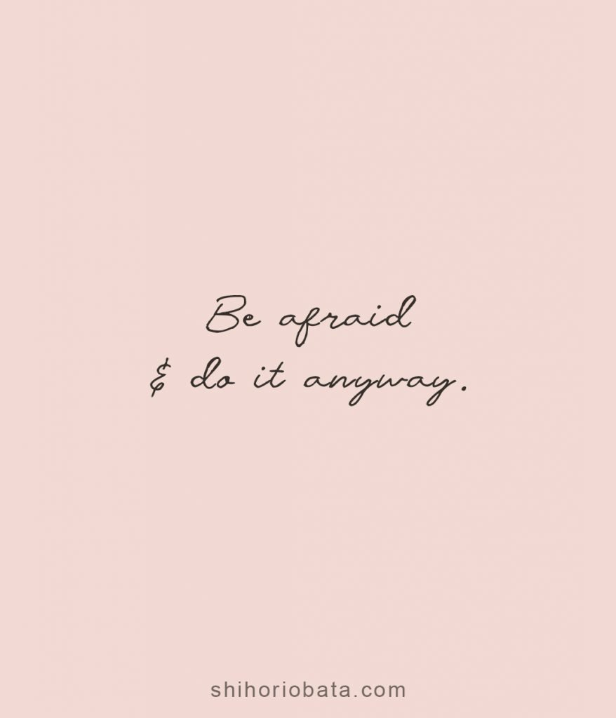 be afraid and do it anyway short quote