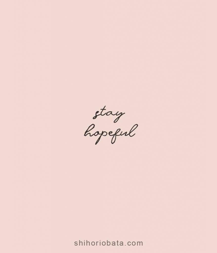 stay hopeful motivational short quotes