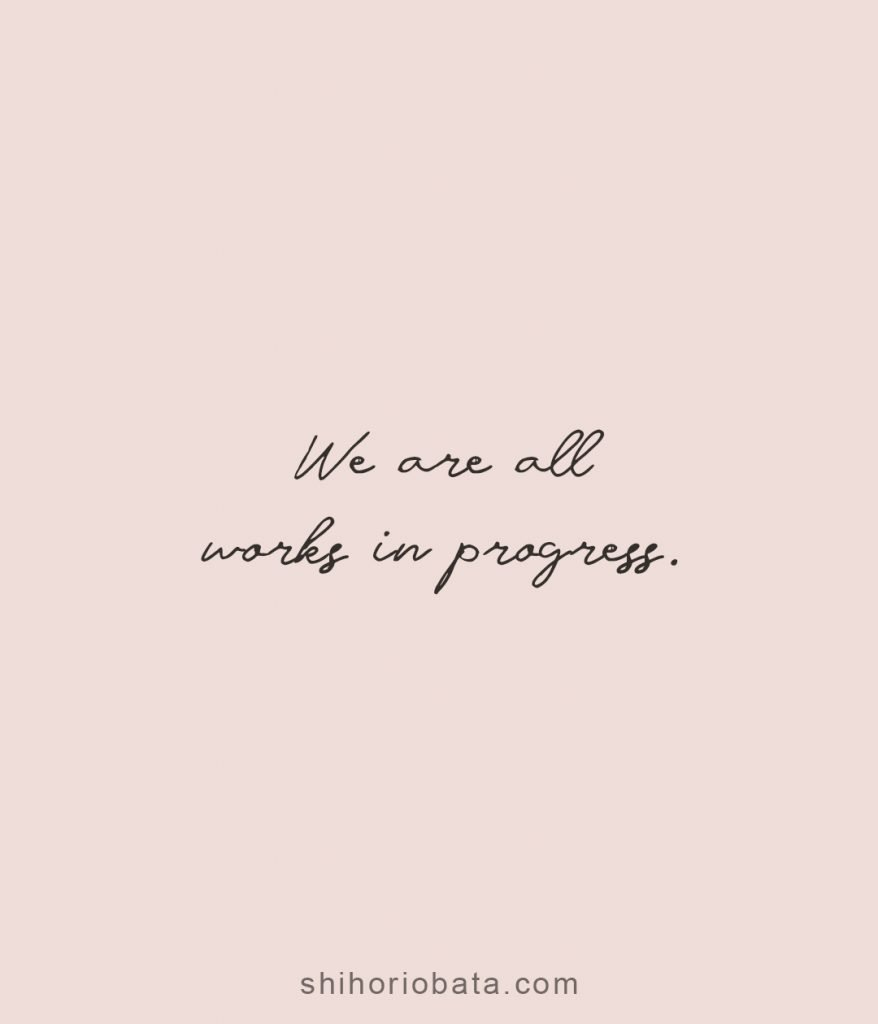 we are all works in progress short quotes