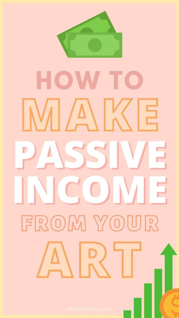 how to make passive income from your art for artists