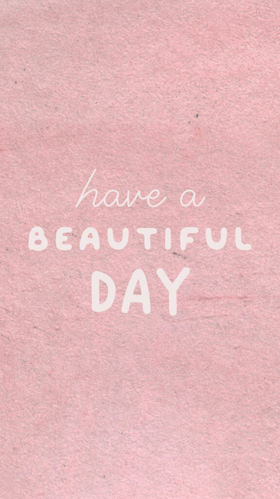 have a beautiful day quote phone wallpaper