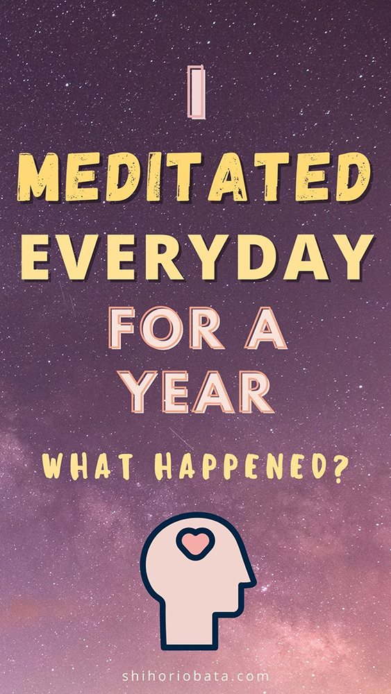 i meditated everyday for a year