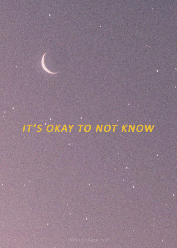 its okay to not know quote short