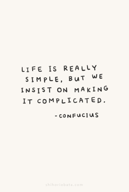 life is really simple but we insist quote
