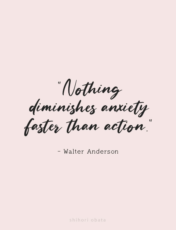 nothing diminishes anxiety faster than action quote