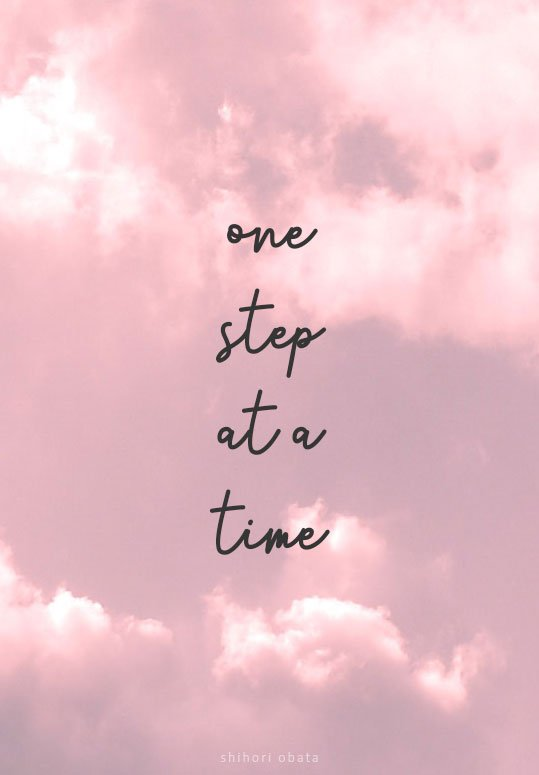 one step at a time quote inspirational