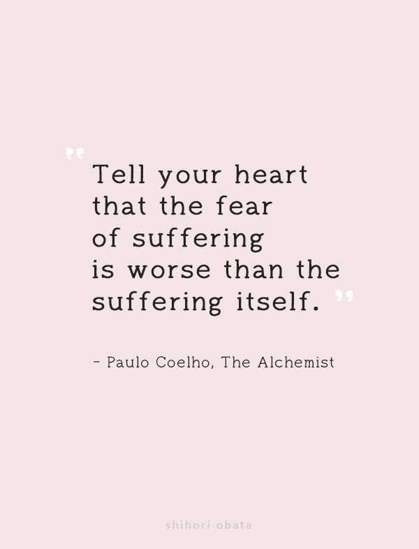 tell your heart that the fear of suffering quote