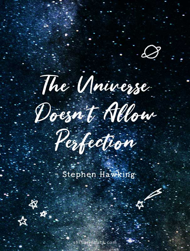 universe doesn't allow perfection quote inspirational