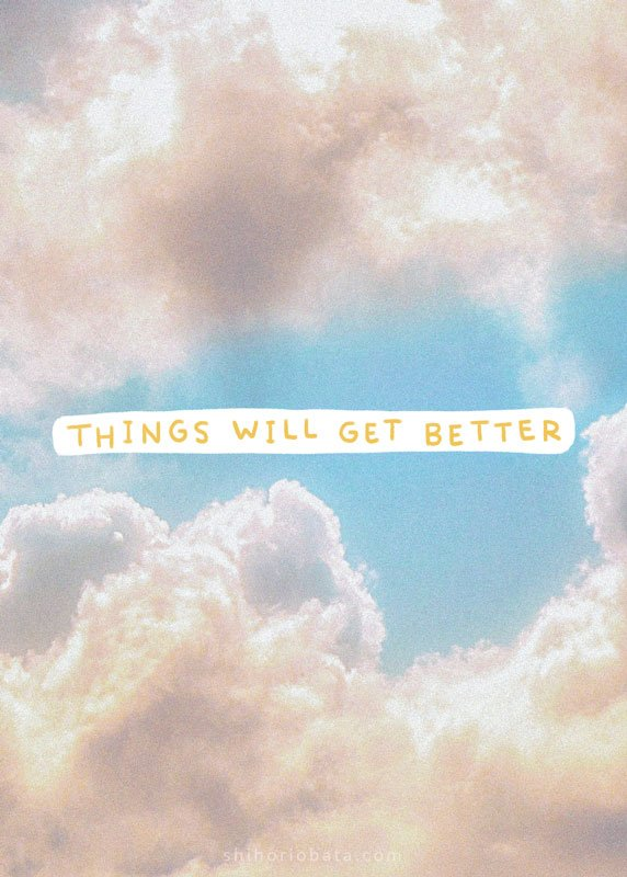 things will get better short quote