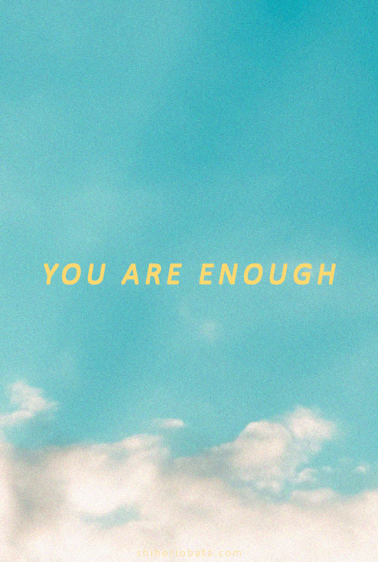 you are enough short inspirational quotes